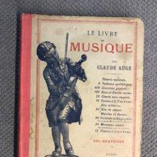 Libros antiguos: LE LIVRE DE MUSIQUE, EL LIBRO DE LA MÚSICA, CLAUDE AUGE, 220 GRABADOS PARIS (H.1900?) EN FRANCÉS. Lote 253017005