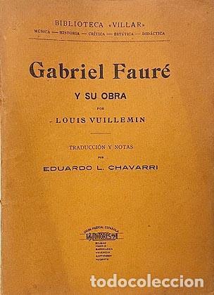 Libros antiguos: Gabriel Fauré y su obra. (1921) por Vuillemin. Biblioteca Villar - Foto 2 - 255542715