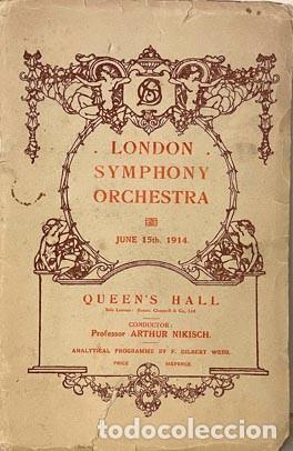 LONDON SYMPHONY ORCHESTRA. JUNE 1914. (MOZART, PADEREWSKI, ELGAR, STRAUSS) ARTHUR NIKISCH. (Libros Antiguos, Raros y Curiosos - Bellas artes, ocio y coleccion - Música)