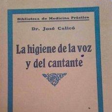 Libros antiguos: CALICÓ, JOSÉ. LA HIGIENE DE LA VOZ Y DEL CANTANTE. BARCELONA: CERVANTES, [19 --].. Lote 257282915