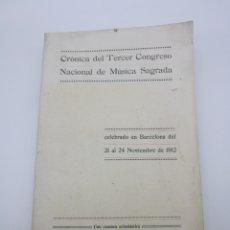 Libros antiguos: CRÒNICA DE LAS ACTAS DEL TERCER CONGRESO DE MÚSICA SACRA EN BARCELONA 1912 FIRMA BISBE GERONA. Lote 260747385