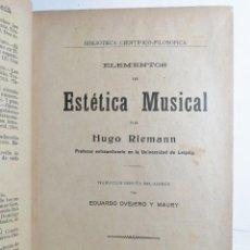 Libros antiguos: HUGO RIEMANN. ELEMENTOS DE ESTÉTICA MUSICAL. 1914.. Lote 262194045