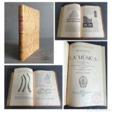 Libros antiguos: HISTORIA DE LA MÚSICA. H. LAVOIX. BIBLIOTECA DE BELLAS ARTES. 1909. Lote 265494544