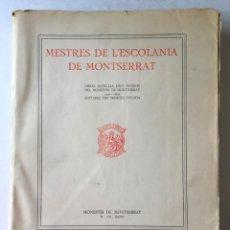 Livres anciens: MESTRES DE L'ESCOLANIA DE MONTSERRAT. OBRES MUSICLAS DELS MOJOS DEL MONESTIR DE MONTSERRAT 1500-1800. Lote 267009814