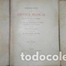 Libros antiguos: TREINTA AÑOS DE CRÍTICA MUSICAL, COLECCIÓN PÓSTUMA DE LOS TRABAJOS DE JOSE M. ESPERANZA Y SOLA. 3 TO. Lote 268752314
