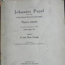 Libros antiguos: JOHANNIS PUJOL(1573?-1626). IN ALMA CATHEDRALI BARCINONENSI CANTUS MAGISTRI. OPERA OMNIA. Lote 268752329