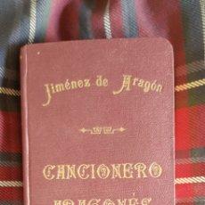 Libros antiguos: CANCIONERO ARAGONÉS. JUAN JOSÉ JIMÉNEZ DE ARAGÓN. 1925 ZARAGOZA JOTA.. Lote 269005799