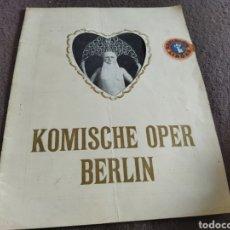 Libros antiguos: KOMISCHE OPER BERLÍN ( ÓPERA CÓMICA DE BERLÍN ) ANTIGUO PROGRAMA ÓPERA CÓMICA DE BERLÍN . COMPLETO. Lote 269580878