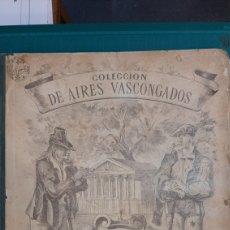 Libros antiguos: PARTITURAS COLECCIÓN AIRES VASCONGADOS MARCHAS BAILES Y CANTOS YPARRAGUIRRE ERCILLA ALCORTA. Lote 270120923