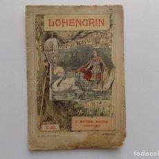 Libros antiguos: LIBRERIA GHOTICA. LOHENGRIN.OPERA EN TRES ACTOS DEL MAESTRO WAGNER. 1900.. Lote 270644973