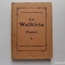 Libros antiguos: LIBRERIA GHOTICA. WAGNER. LA WALKÍRIA. L ´ANELL DEL NIBELUNG. 1927.. Lote 273005628