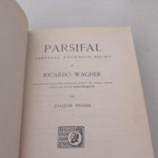 Libros antiguos: PARSIFAL FESTIVAL ESCÉNICO SACRO (ASOC. WAGNERIANA MADRID) AÑO 1914 REF. UR CAJA 4. Lote 273627368