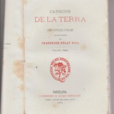 Libri antichi: CANSONS DE LA TERRA - FRANCESCH PELAY BRIZ - VOLUM TERS - PARTITURAS Y LETRA 1871. Lote 274232688