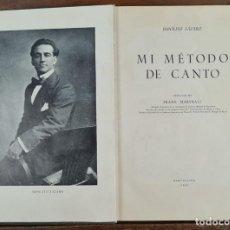 Libros antiguos: MI METODO DE CANTO. HIPOLITO LAZARO. IMP. AGUSTIN NUÑEZ. DEDICADO. 1947.. Lote 276803473