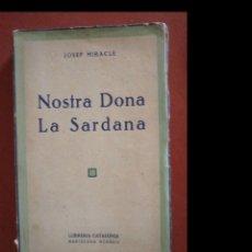 Libros antiguos: NOSTRA DONA LA SARDANA. JOSEP MIRACLE. Lote 277218543
