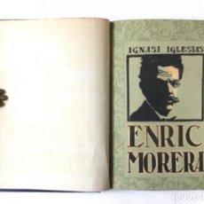 Libros antiguos: ENRIC MORERA. ESTUDI BIOGRÀFIC. - IGLESIAS, IGNASI.. Lote 123202044