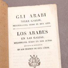 Livres anciens: GLI ARABI - LOS ÁRABES EN LAS GALIAS - IMPRENTA DE SANCHA - 1829 - MADRID. Lote 277479293