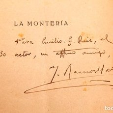 Libros antiguos: ZARZUELA - LA MONTERÍA , - DEDICATORIA AUTÓGRAFA DEL AUTOR. Lote 277492983