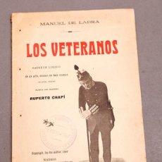 Libros antiguos: MANUEL DE LABRA , RUPERTO CHAPÍ: LOS VETERANOS - DEDICATORIA AUTÓGRAFA DEL AUTOR. Lote 277493248