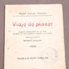 Libros antiguos: RAFAEL GALVÁN CANDELA : VIAJE DE PLACER - DEDICATORIA DEL AUTOR. Lote 277493268