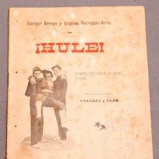 Libros antiguos: ¡ HULE ! - ENRIQUE ARROYO Y RODRÍGUEZ ARIAS - DEDICATORIA DE LOS AUTORES. Lote 277493368