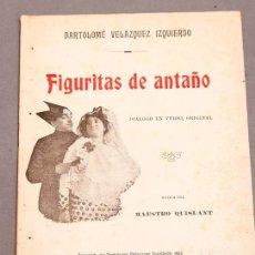 Libros antiguos: BARTOLOMÉ VELÁZQUEZ IZQUIERDO : FIGURITAS DE ANTAÑO - DEDICATORIA AUTÓGRAFA DEL AUTOR. Lote 277493403