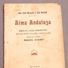 Libros antiguos: JULIO PÉREZ Y JOSÉ REVERTER - ALMA ANDALUZA - DEDICATORIA AUTÓGRAFA DE LOS AUTORES. Lote 277493453