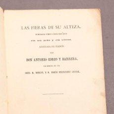 Libros antiguos: LAS FIERAS DE SU ALTEZA , ANTONIO CORZO Y BARRERA - DEDICATORIA AUTÓGRAFA DEL AUTOR. Lote 277493503