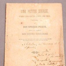 Libros antiguos: UNE PETITE SOIRÉE , ENRIQUE PRIETO - DEDICATORIA AUTÓGRAFA DEL AUTOR - ZARZUELA. Lote 277493543