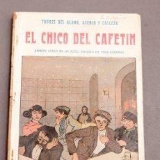 Libros antiguos: TORRES DEL ÁLAMO , ASENJO Y CALLEJA : EL CHICO DEL CAFETÍN , FOTOGRAFÍAS DE ALFONSO. Lote 277493703