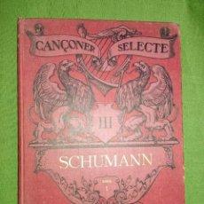 Libros antiguos: CANÇONER SELECTE III - SCHUMANN - 1908. Lote 278609448