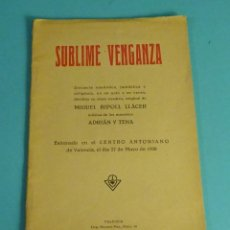 Libros antiguos: SUBLIME VENGANZA. ZARZUELA ORIGINAL DE MIGUEL RIPOLL LLÁCER. MÚSICA DE LOS MAESTROS ADRIÁN Y TENA. Lote 278878343