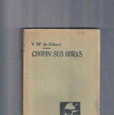 Livres anciens: CHOPIN: SUS OBRAS V Mª DE GIBERL 1913. Lote 278982938