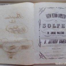 Libros antiguos: LIBRERIA GHOTICA. NUEVO METODO COMPLETO DE SOLFEO POR JOSE VALERO.1870. FOLIO.. Lote 281918678