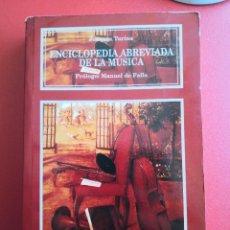 Livres anciens: ENCICLOPEDIA ABREVIADA DE LA MÚSICA JOAQUÍN TURINA-PRÓLOGO MANUEL DE FALLA-BIBLIOTECA NUEVA CERTIF 6. Lote 286384718