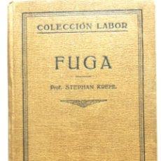 Libros antiguos: STEPHAN KREHL - FUGA - BARCELONA, 1930. COLECCIÓN LABOR. Lote 286993978