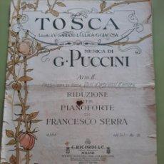 Libros antiguos: PARTITURA DE TOSCA, DE PUCCINI, ATTO II, EN REDUCCIÓN PARA PIANO DE FRANCESCO SERRA. Lote 287916563