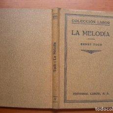 Libros antiguos: LA MELODÍA / ERNEST TOCH MUSICA. Lote 288296493