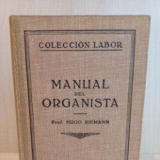 Libros antiguos: MANUAL DEL ORGANISTA. HUGO RIEMANN. COLECCIÓN LABOR, PRIMERA EDICIÓN, 1929.. Lote 288304283