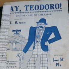 Libros antiguos: AY TEODORO. CHOTIS CASTIZO COREABLE. LETRA DE ORTUÑO. ;MUSICA DE JOSE Mª PLA Y JOSE Mª SERRET 1931. Lote 295014153