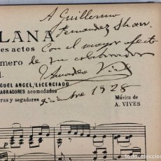 Libros antiguos: LA VILLANA. 1928 FIRMADO Y DEDICADO POR VIVES A SHAW, ZARZUELA. Lote 295554688