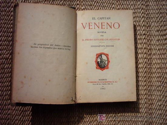 Libros antiguos: PEDRO ANTONIO DE ALARCON. EL CAPITAN VENENO E HISTORIA DE MIS LIBROS. 1932. - Foto 2 - 5988922