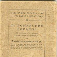 Libros antiguos: EL ROMANCERO ESPAÑOL 1931 CON DEDICATORIA DEL AUTOR ORIGEN HISTORIA LITERATURA UNIVERSAL ESPINOSA. Lote 181460791