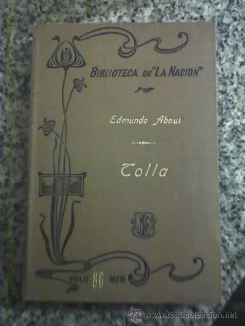 TOLLA, DE EDMUNDO ABOUT - BIBLIOTECA LA NACION - 1903 (Libros antiguos (hasta 1936), raros y curiosos - Literatura - Narrativa - Novela Histórica)