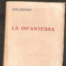 Libros antiguos: LA INFANTESSA -NOVELA HISTÓRICA BRODADA SOBRE LA LLEGENDA D' AGNÉS DE LLAR-VOLUM 1. Lote 15973334