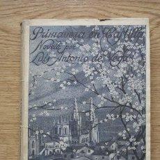 Libros antiguos: PRIMAVERA EN CASTILLA. NOVELA ORIGINAL DE... VEGA (LUIS ANTONIO DE). Lote 16311313