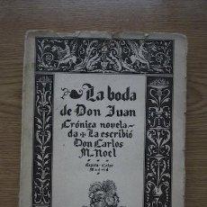 Libros antiguos: LA BODA DE DON JUAN. CRÓNICA NOVELADA. NOEL (CARLOS M.). Lote 16554322