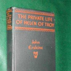 Libros antiguos: THE PRIVATE LIFE OF HELEN OF TROY DE JOHN ERSKINE (EN INGLÉS) 1A EDICION 1925. Lote 16589561