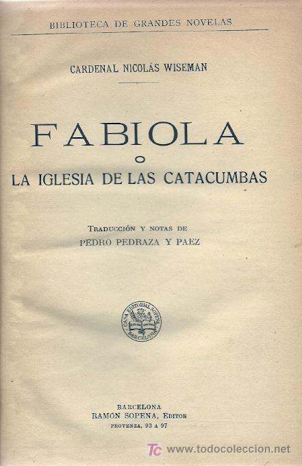 FABIOLA O LA IGLESIA DE LAS CATACUMBAS / CARDENAL WISEMAN - 1933 (Libros antiguos (hasta 1936), raros y curiosos - Literatura - Narrativa - Novela Histórica)