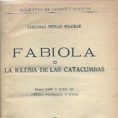 Libros antiguos: FABIOLA O LA IGLESIA DE LAS CATACUMBAS / CARDENAL WISEMAN - 1933. Lote 23113558